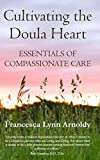 #7: Cultivating the Doula Heart: Essentials of Compassionate Care
