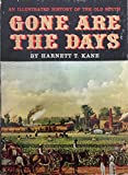 img - for GONE ARE THE DAYS, AN ILLUSTATED HISTORY OF THE OLD SOUTH book / textbook / text book