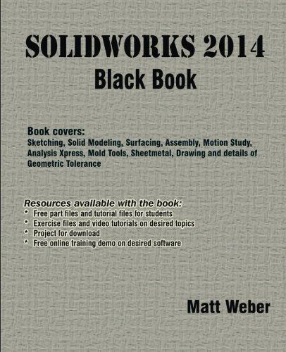 SolidWorks 2014 Black Book: Matt Weber: 9781494969349