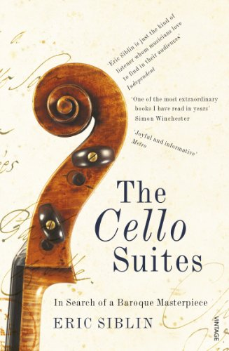 The Cello Suites: In Search of a Baroque Masterpiece from VINTAGE
