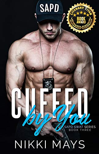 Cuffed by You (SAPD SWAT) by [Mays, Nikki]