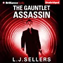 The Gauntlet Assassin Audiobook by L. J. Sellers Narrated by Christina Traister