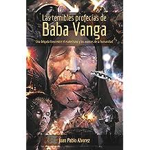 Las temibles profecías de Baba Vanga: Una delgada línea entre el esoterismo y los avances de la humanidad (Spanish Edition)