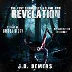 The Hunt Chronicles Volume 2: Revelation | J.D. Demers