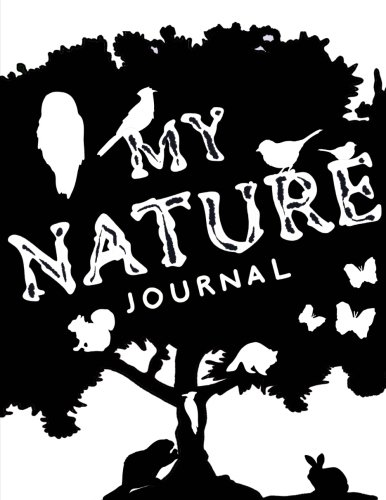 """My Nature Journal~Kids Nature Log/Nature Draw and Write Journal: Write and Drawing Nature Journal For Children; 8.5""""x11"""" Nature Log Book With Space For Sketching, Samples and Observations pdf"""