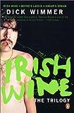 img - for The Irish Wine Trilogy: Irish Wine / Boyne's Lassie / Hagar's Dream book / textbook / text book