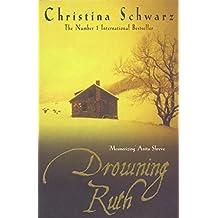 Drowning Ruth by Christina Schwarz (6-Sep-2001) Paperback