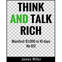 THINK AND TALK RICH: Manifest $1,000 in 10 days