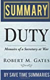 Duty: Memoirs of a Secretary at War by Robert M Gates -- Summary, Review and Analysis, Save Summaries, 1495342328