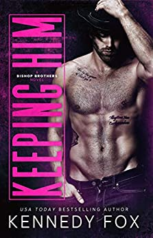 Keeping Him (Bishop Brothers) by [Fox, Kennedy]