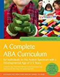 An ABA Curriculum for Children with Autism Spectrum Disorders Aged Approximately 3-5 Years (A Journey of Development Using ABA) by Julie Knapp and Carolline Turnbull (2014-05-21)