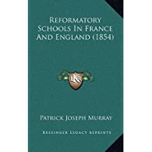 Reformatory Schools in France and England (1854)