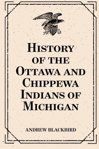 Read Online History of the Ottawa and Chippewa Indians of Michigan pdf epub