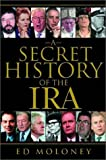 A Secret History of the IRA, Ed Moloney, 0393051943