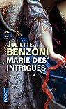 Marie des intrigues, Tome 1 : par Benzoni