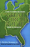 img - for The Great Circle Route by G.Bickley Remmey Jr. - Revised & Expanded by Laura Cannell (2006-11-15) book / textbook / text book