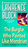 The Burglar Who Painted Like Mondrian, Lawrence Block, 0451180763