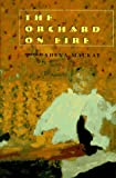 The Orchard on Fire, Shena Mackay, 155921175X