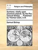 Sermons, Samuel Bishop, 1170625622