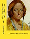 The Grey Woman and Other Tales, Gaskell, 1489531300