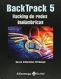 BACKTRACK 5 - HACKING DE REDES INALAMBRICAS. Arboledas. 1ed.