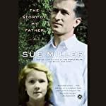 The Story of My Father | Sue Miller
