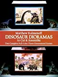 Dinosaur Dioramas to Cut and Assemble, Matthew Kalmenoff, 0486245411