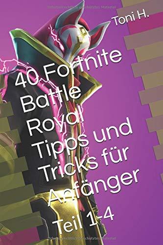 40 Fortnite Battle Royal Tipps und Tricks für Anfänger: Teil 1-4