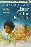 Listen for the Fig Tree, Sharon Bell Mathis, 0140343644