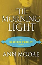 'Til Morning Light (The Gracelin O'Malley Trilogy Book 3)