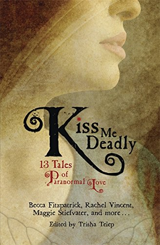 Kiss Me Deadly: 13 Tales of Paranormal Love ebook