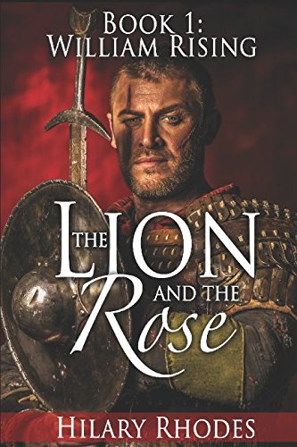 Download The Lion and the Rose, Book One: William Rising PDF