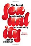 The Social Construction of Sexuality (Third Edition) (Contemporary Societies) 3rd Edition