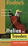 Italian for Travelers, Living Language Staff and Fodor's Travel Publications, Inc. Staff, 0679034129