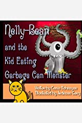 Nelly-Bean and the Kid Eating Garbage Can Monster (The Adventures of Nate-Boy and Nelly-Bean) (Volume 1) Paperback