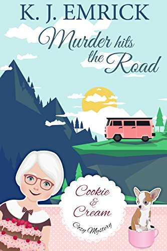 Murder Hits the Road (A Cookie and Cream Cozy Mystery Book 5) by [Emrick, K.J.]