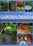 img - for The Elements of Garden Design: A sourcebook of decorative ideas to transform the garden. book / textbook / text book