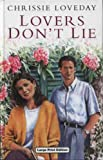 Lovers Don't Lie, Chrissie Loveday, 0708942601