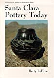 Santa Clara Pottery Today (Monograph Series - School of American Research, No. 29)