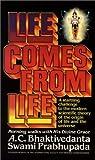 Life Comes from Life, A. C. Bhaktivedanta Prabhupada, 0892131004