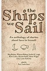 The Ships We Sail Kindle Edition