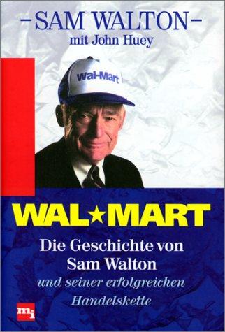 Wal-Mart - Die Geschichte von Sam Walton und seiner erfolgreichen Handelskette