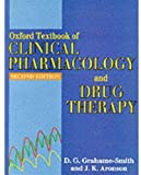 Oxford Textbook of Clinical Pharmacology and Drug Therapy, Grahame-Smith, David G. and Aronson, Jeffrey K., 0192616757