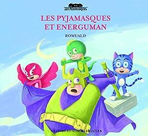 """Afficher """"Pyjamasques (Les) n° 17 Les Pyjamasques et Energuman"""""""