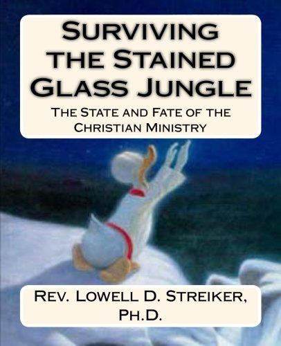 Download Surviving the Stained Glass Jungle: The State and Fate of the Christian Ministry pdf epub