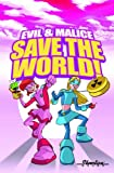 Evil and Malice - Save the World!, Jimmie Robinson, 1607060914