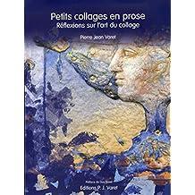 Petits collages en prose: Réflexions sur l'art du collage (French Edition)