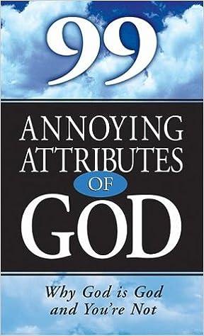 99 Annoying Attributes of God: Alan Scholes, Gary Stanley ...
