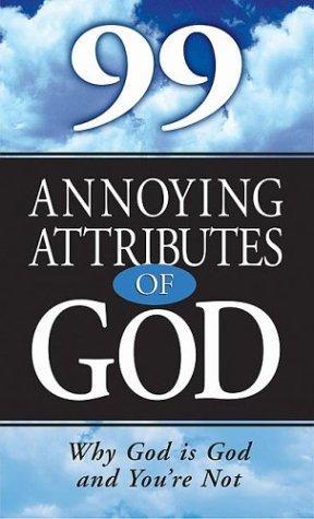 99 Annoying Attributes of God