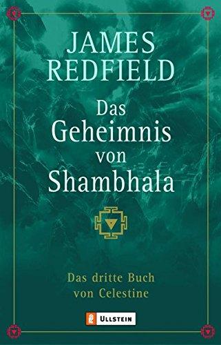 Das Geheimnis von Shambhala: Das dritte Buch von Celestine (Die Prophezeiungen von Celestine, Band 3)